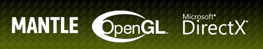Mantle vs DirectX vs OpenGL